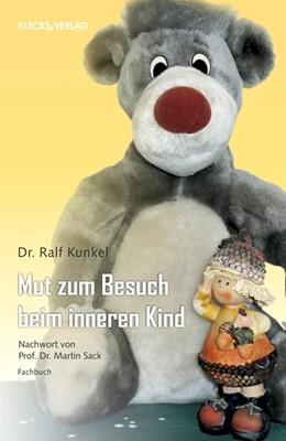 Abbildung von Kunkel | Mut zum Besuch beim inneren Kind | 1. Auflage | 2014 | beck-shop.de