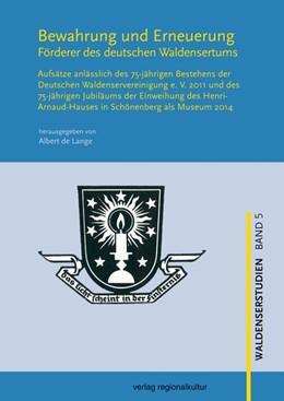Abbildung von Deutsche Waldenservereinigung e. V. Ötisheim-Schönenberg / Buck | Bewahrung und Erneuerung | 1. Auflage | 2014 | beck-shop.de