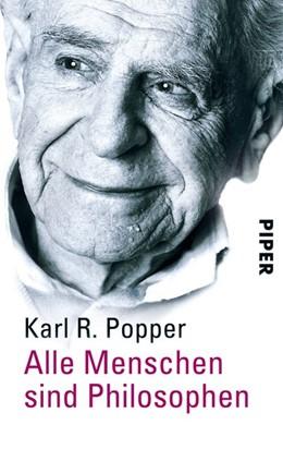Abbildung von Popper / Bohnet | Alle Menschen sind Philosophen | 1. Auflage | 2003 | beck-shop.de