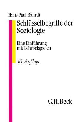 Abbildung von Bahrdt, Paul | Schlüsselbegriffe der Soziologie | 10. Auflage | 2014 | beck-shop.de
