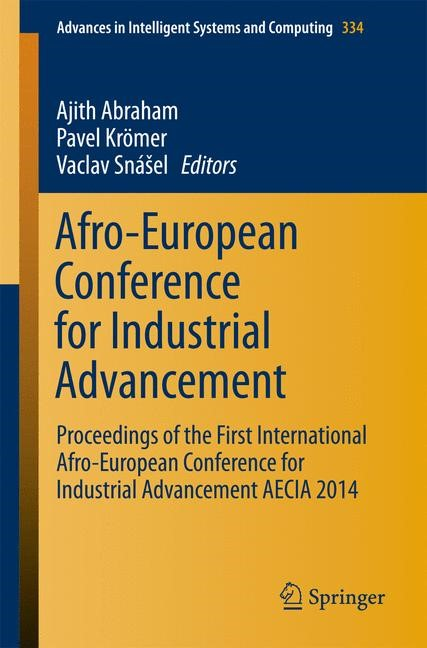 Afro-European Conference for Industrial Advancement | Abraham / Krömer / Snasel, 2014 | Buch (Cover)