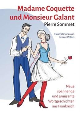 Abbildung von Sommet | Madame Coquette und Monsieur Galant | 1. Auflage | 2014 | beck-shop.de
