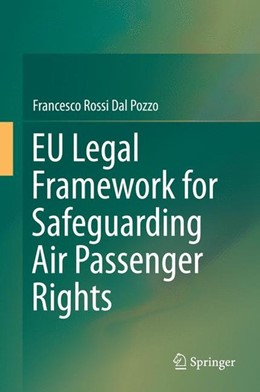 Abbildung von Rossi Dal Pozzo | EU Legal Framework for Safeguarding Air Passenger Rights | 1. Auflage | 2014 | beck-shop.de