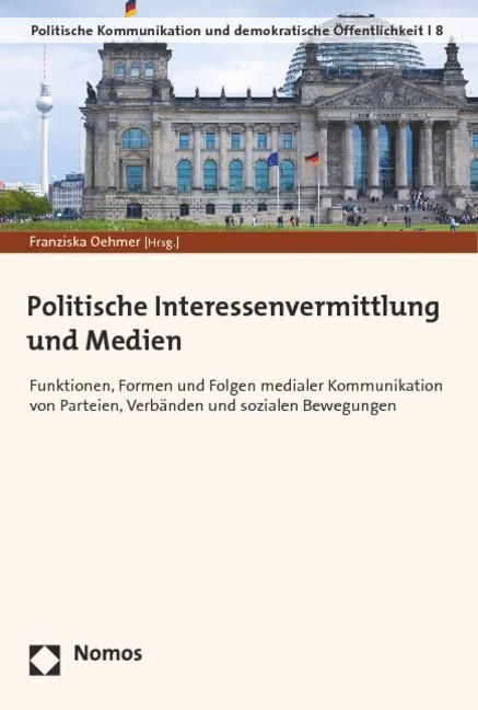 Politische Interessenvermittlung und Medien | Oehmer, 2014 | Buch (Cover)