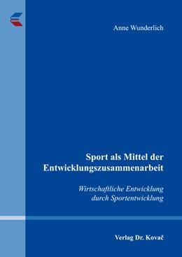 Abbildung von Wunderlich   Sport als Mittel der Entwicklungszusammenarbeit   2015   Wirtschaftliche Entwicklung du...   16