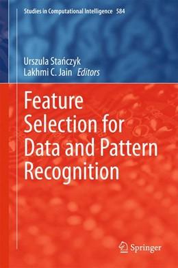 Abbildung von Stanczyk / Jain | Feature Selection for Data and Pattern Recognition | 1. Auflage | 2015 | 584 | beck-shop.de
