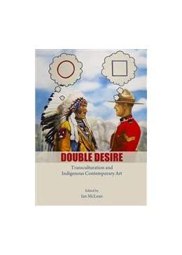 Abbildung von McLean | Double Desire | 1 | 2014 | Transculturation and Indigenou...