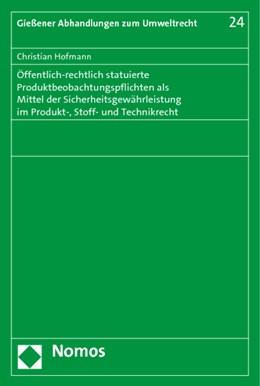 Abbildung von Hofmann | Öffentlich-rechtlich statuierte Produktbeobachtungspflichten als Mittel der Sicherheitsgewährleistung im Produkt-, Stoff- und Technikrecht | 2014 | 24