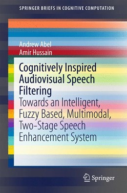 Abbildung von Abel / Hussain | Cognitively Inspired Audiovisual Speech Filtering | 1st ed. 2015 | 2015 | Towards an Intelligent, Fuzzy ... | 5
