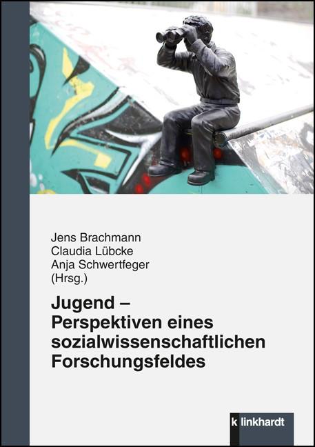 Jugend - Perspektiven eines sozialwissenschaftlichen Forschungsfeldes | Brachmann / Lübcke / Schwertfeger, 2014 | Buch (Cover)