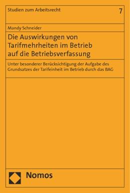 Abbildung von Schneider   Die Auswirkungen von Tarifmehrheiten im Betrieb auf die Betriebsverfassung   2014   Unter besonderer Berücksichtig...