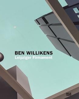 Abbildung von Schmidt / / Nicolaisen   Ben Willikens. Leipziger Firmament   2015   Das Deckengemälde im Museum de...