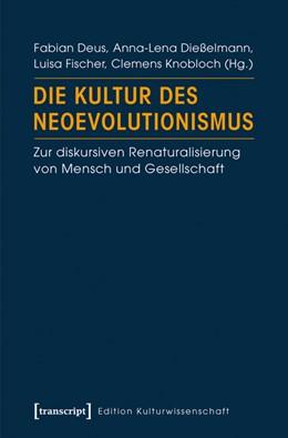 Abbildung von Deus / Dießelmann | Die Kultur des Neoevolutionismus | 1. Auflage | 2014 | 41 | beck-shop.de