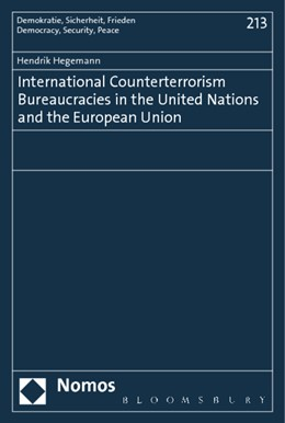 Abbildung von Hegemann   International Counterterrorism Bureaucracies in the United Nations and the European Union   1. Auflage   2014   213   beck-shop.de