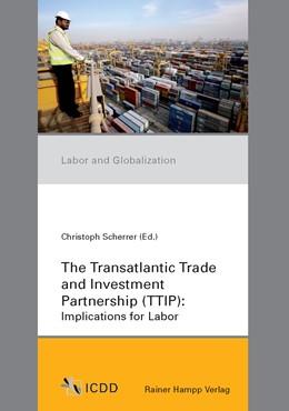 Abbildung von Scherrer | The Transatlantic Trade and Investment Partnership (TTIP) | 2014 | Implications for Labor | 5