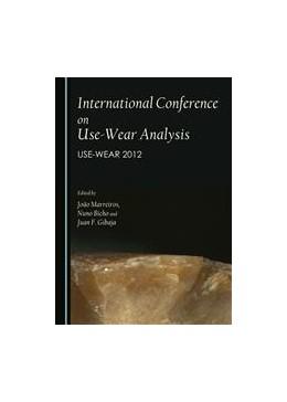 Abbildung von Marreiros / Bicho / Bao   International Conference on Use-Wear Analysis   1   2014   Use-Wear 2012