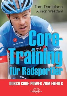 Abbildung von Danielson / Westfahl | Core-Training für Radsportler | 1. Auflage | 2015 | beck-shop.de