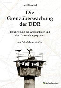 Abbildung von Gundlach | Die Grenzüberwachung der DDR | 1. Auflage | 2014 | beck-shop.de