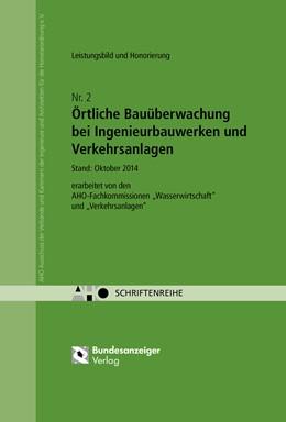Abbildung von Örtliche Bauüberwachung bei Ingenieurbauwerken und Verkehrsanlagen – Leistungsbild und Honorierung | 2014 | AHO Heft 2 | 2
