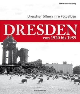 Abbildung von Richter | Dresden von 1920 bis 1989 | 2014 | Dresdner öffnen ihre Fotoalben