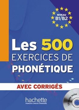 Abbildung von Abry / Chalaron | Les 500 exercices de phonétique. Livre de l'élève + CD Audio + corrigés | 1. Auflage | 2015 | beck-shop.de