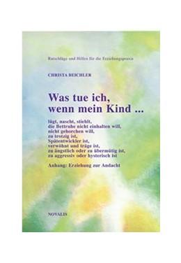 Abbildung von Beichler   Was tun, wenn mein Kind....   2. Auflage   2003   beck-shop.de