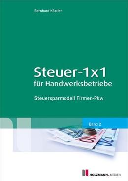 Abbildung von Köstler | Steuer-1x1 für Handwerksbetriebe | 1. Auflage | 2014 | Band 2: Steuersparmodell Firme...