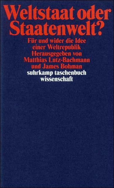 Abbildung von Bohman / Lutz-Bachmann | Weltstaat oder Staatenwelt? | 2002