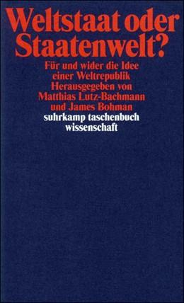 Abbildung von Bohman / Lutz-Bachmann | Weltstaat oder Staatenwelt? | 2002 | Für und wider die Idee einer W... | 1466