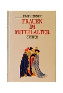 Abbildung von Ennen, Edith | Frauen im Mittelalter | 6. Auflage | 1993 | beck-shop.de