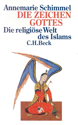 Abbildung von Schimmel, Annemarie | Die Zeichen Gottes | 3. Auflage | 2003 | Die religiöse Welt des Islam