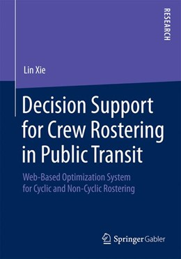 Abbildung von Xie   Decision Support for Crew Rostering in Public Transit   2015   2014   Web-Based Optimization System ...