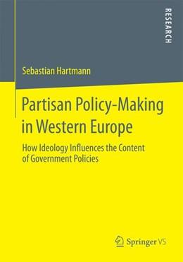 Abbildung von Hartmann | Partisan Policy-Making in Western Europe | 1. Auflage | 2014 | beck-shop.de