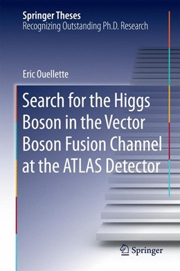 Abbildung von Ouellette | Search for the Higgs Boson in the Vector Boson Fusion Channel at the ATLAS Detector | 1. Auflage | 2015 | beck-shop.de