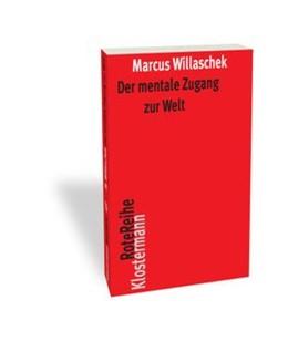 Abbildung von Willaschek   Der mentale Zugang zur Welt   2. Auflage   2014   Realismus, Skeptizismus und In...