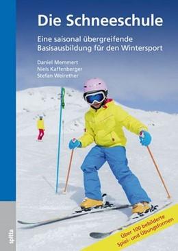 Abbildung von Memmert / Kaffenberger | Die Schneeschule | 1. Auflage | 2014 | beck-shop.de