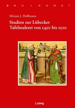 Abbildung von Hoffmann / Schulze / Arthur-Haseloff-Gesellschaft | Studien zur Lübecker Tafelmalerei von 1450-1520 | 2015