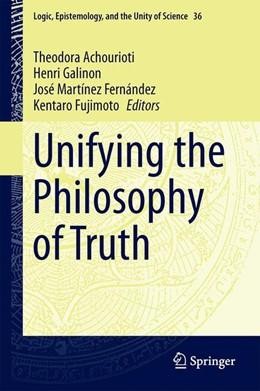 Abbildung von Achourioti / Galinon / Martínez Fernández / Fujimoto | Unifying the Philosophy of Truth | 2015 | 36