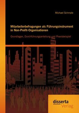 Abbildung von Schmale | Mitarbeiterbefragungen als Führungsinstrument in Non-Profit-Organisationen: Grundlagen, Durchführungsanleitung und Praxisbeispiel | Erstauflage | 2014
