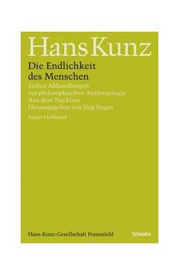 Abbildung von Kunz / Singer | Die Endlichkeit des Menschen | 1. Auflage | 2014 | 2 | beck-shop.de