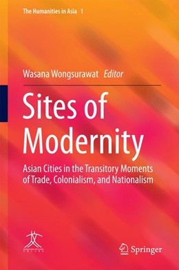 Abbildung von Wongsurawat | Sites of Modernity | 1st ed. 2016 | 2016 | Asian Cities in the Transitory... | 1