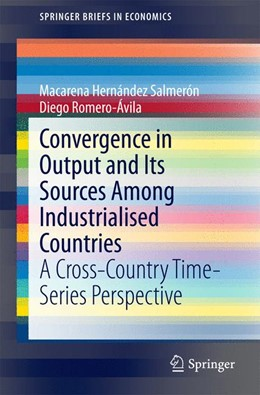 Abbildung von Hernández Salmerón / Romero-Ávila | Convergence in Output and Its Sources Among Industrialised Countries | 2015 | A Cross-Country Time-Series Pe...