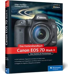 Abbildung von Haarmeyer / Westphalen | Canon EOS 7D Mark II. Das Kamerahandbuch | 1. Auflage | 2015 | beck-shop.de