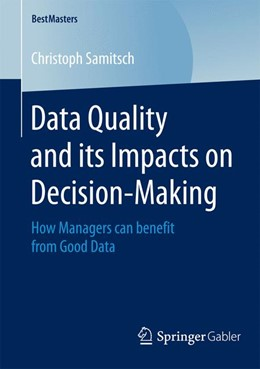 Abbildung von Samitsch | Data Quality and its Impacts on Decision-Making | 2015 | 2014 | How Managers can benefit from ...