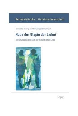 Abbildung von Herwig / Seidler   Nach der Utopie der Liebe?   1. Auflage   2014   beck-shop.de