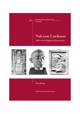 Abbildung von Krass | Nah zum Leichnam | 1. Auflage | 2012 | Bilder neuer Heiliger im Quatt... | 16