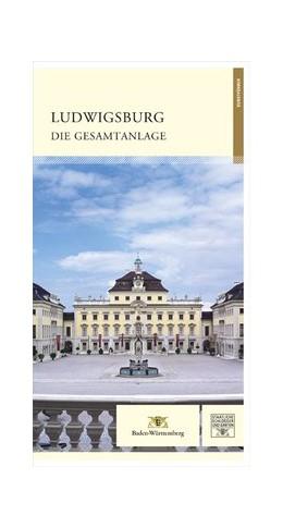 Abbildung von Wenger | Ludwigsburg die Gesamtanlage | 2. Auflage | 2014 | beck-shop.de