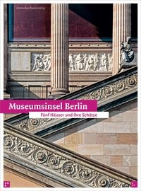 Museumsinsel Berlin | bpk / Staatliche Museen zu Berlin, 2010 | Buch (Cover)