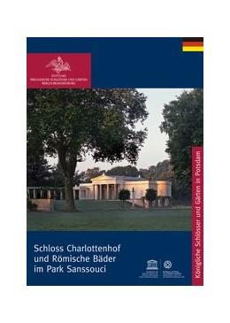 Abbildung von Adler / Stiftung Preußische Schlößer | Römische Bäder und Charlottenhof im Park von Sanssouci | 1. Auflage | 2013 | beck-shop.de