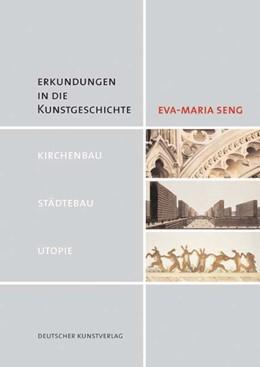 Abbildung von Seng | Erkundungen in die Kunstgeschichte | 1. Auflage | 2022 | beck-shop.de